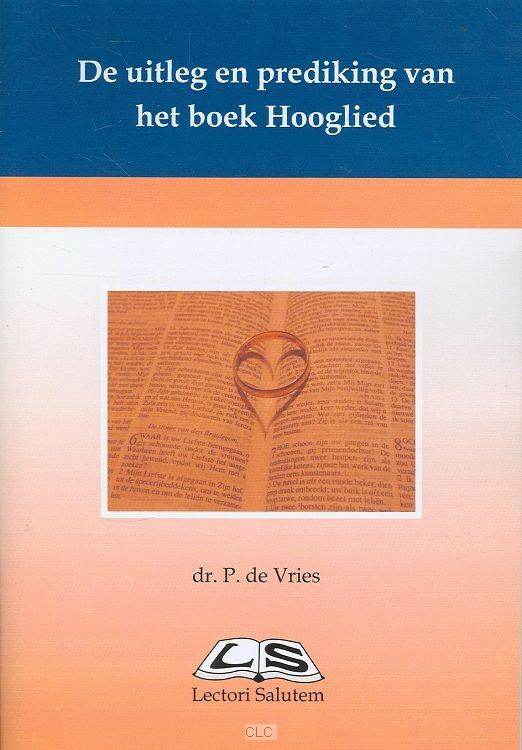 De uitleg en prediking van het boek Hooglied