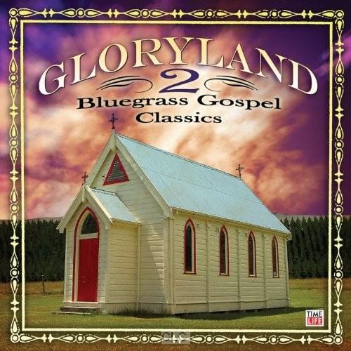 Gloryland 2: bluegrass gospel classics