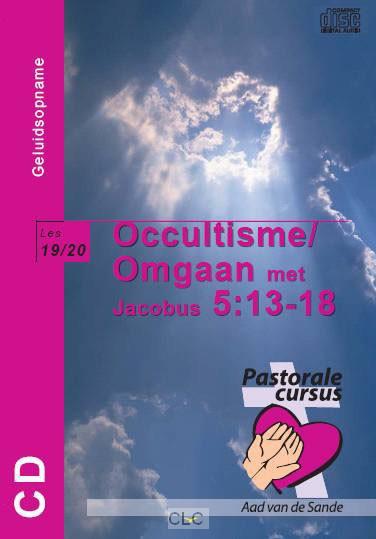 Occultisme / Omgaan met Jacobus 5:13-18