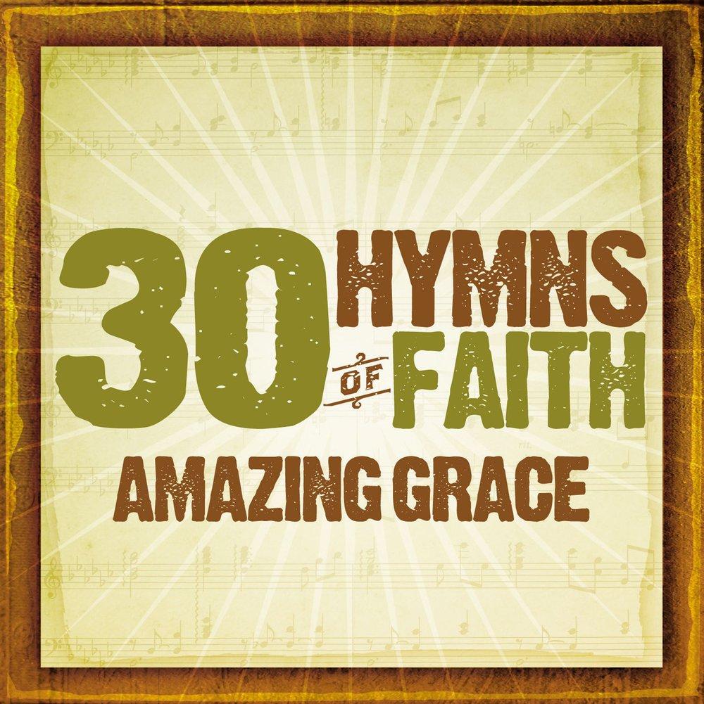 30 Hymns Of The Faith: Amazing Grace